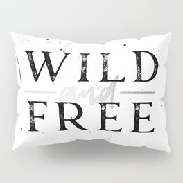 Wild and Free Silver on White Pillow Sham