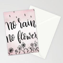 No rain, no flowers Stationery Cards
