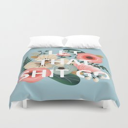 LET THAT SHIT GO - Sweary Floral (blue) Duvet Cover