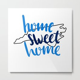 Home Sweet Home North Carolina Metal Print