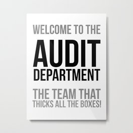 Welcome To The Audit Department, Office Decor, Office Wall Art, Office Art, Office Gifts Metal Print