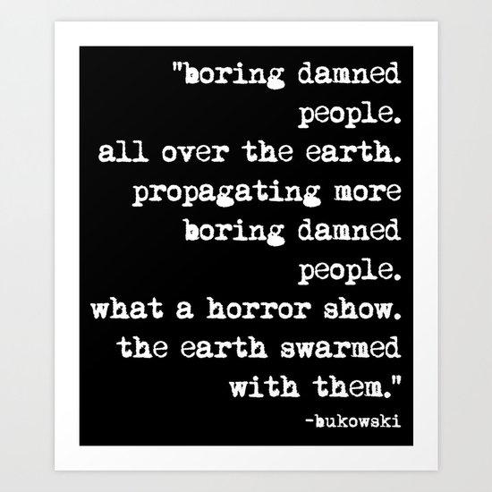 Charles Bukowski Typewriter White Font Quote People Art Print