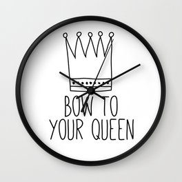 Bow To Your Queen Wall Clock