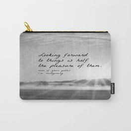 Anne Green Gables Quote Looking Forward Carry-All Pouch