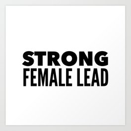 Strong Female Lead Art Print