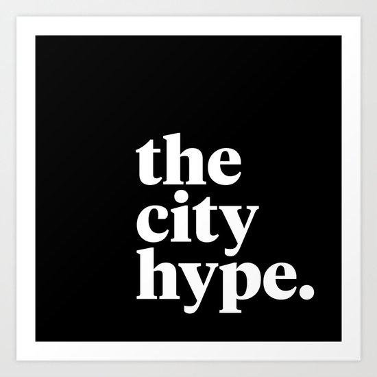 The City Hype Art Print