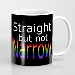 Straight But Not Narrow (white text) Coffee Mug