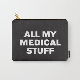 All My Medical Stuff (Black) Carry-All Pouch