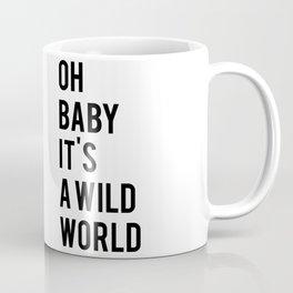 Oh baby its a wild world poster ALL SIZES MODERN wall art, Black White Print Coffee Mug