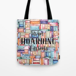 It's Not Hoarding if Its Books Tote Bag