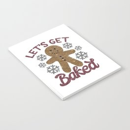 Let's Get Baked, Funny, Christmas, Quote Notebook