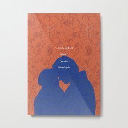 We are All Fools in Love_Pride and Prejudice_Jane Austen quote. Metal Print