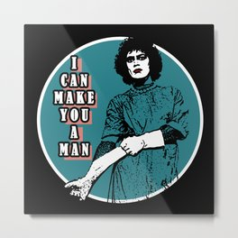 Rocky Horror - I can make you a man Metal Print