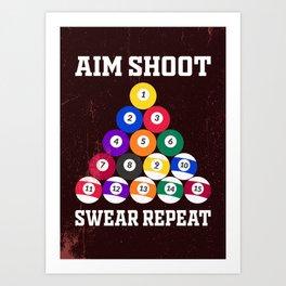 AIM SHOOT SWEAR REPEAT Art Print