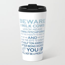 Beware I Milk Cows Travel Mug