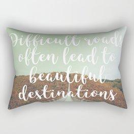 Difficult roads often lead to beautiful destinations Rectangular Pillow