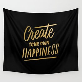 Create Your Own Happiness Wall Tapestry