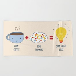 Some Coffee + Some Thinking = Some Great Ideas Beach Towel
