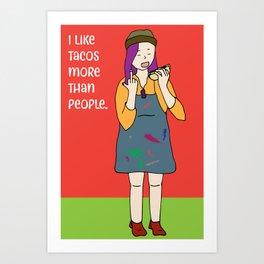 I like tacos Art Print