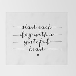 Start Each Day With a Grateful Heart black and white monochrome typography poster design Throw Blanket