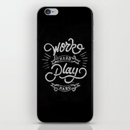 Work Hard Play Hard iPhone Skin