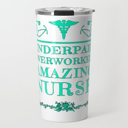 Underpaid Overworked Amazing Nurse Medical Assistant Hospital Mother's Day Travel Mug