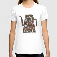 coffe T-shirts featuring COFFE & LOVE by Matthew Taylor Wilson