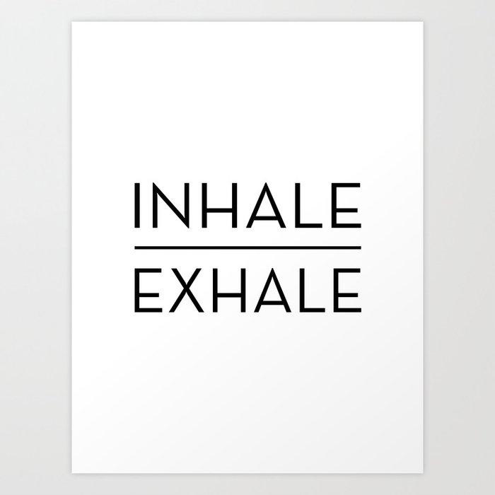 Inhale Exhale Breathe Quote Kunstdrucke