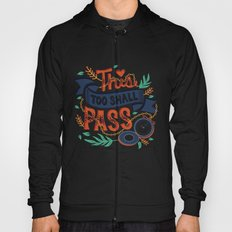This too shall pass Hoody