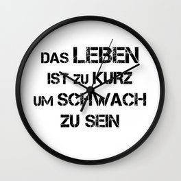 Life is too short to be weak (black). Wall Clock