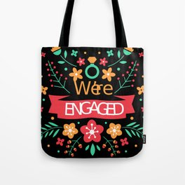 We're Engaged Tote Bag