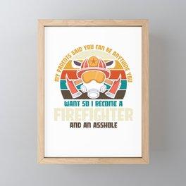 Firefighter and an asshole Framed Mini Art Print