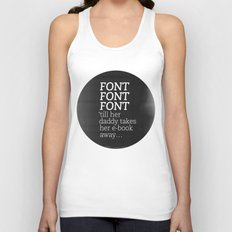 Font Font Font 'till her daddy takes her e-book away Unisex Tank Top