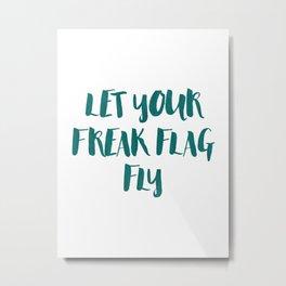 Typography - Freak Flag Metal Print