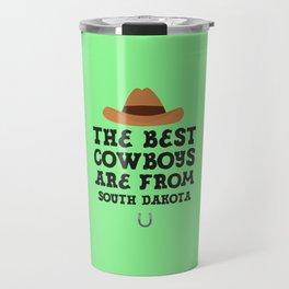 The best Cowboys are from South Dakota  T-Shirt Travel Mug