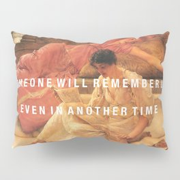 someone will remember us Pillow Sham