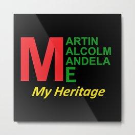 Martin Malcolm Mandela & Me, My Heritage Metal Print