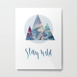 Stay Wild Mountains Metal Print