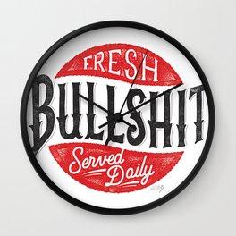 Fresh Bullshit Served Daily Wall Clock