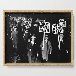 We Want Beer / Prohibition, Black and White Photography Serving Tray