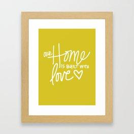 Home Built With Love Framed Art Print