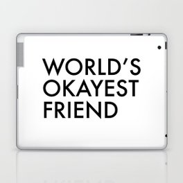 World's okayest friend Laptop & iPad Skin