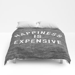 Happiness is Expensive Comforters