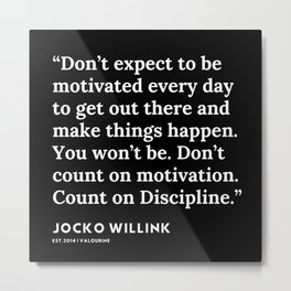 8  | Jocko Willink Quotes | 191106 Metal Print