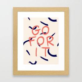 GO FOR IT #society6 #motivational Framed Art Print