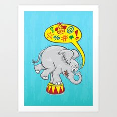 Circus elephant saying bad words Art Print