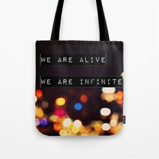 We are Alive, We are Infinite Tote Bag
