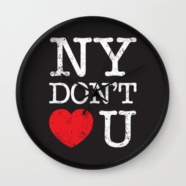 New York Don't Love You Wall Clock