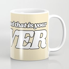 no one is you and that is your power Coffee Mug