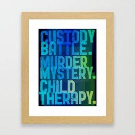 Custody battle. Murder mystery. Child therapy. Framed Art Print